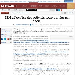 Sociétés : IBM délocalise des activités sous-traitées par la SNCF