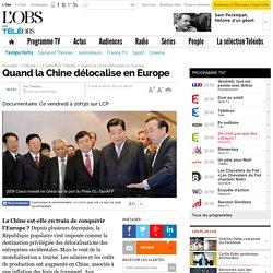 Quand la Chine délocalise en Europe - 5 juillet 2013