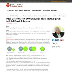 Pour Deloitte, le CDO va devenir aussi inutile qu'un «Chief Email Officer»