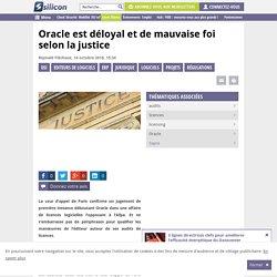 Oracle est déloyal et de mauvaise foi selon la justice