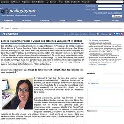 Quand des tablettes vampirisent le collège - Delphine Poirier, Professeure de lettres au collège Pierre Vernier à Ornans