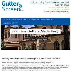 Delray Beach Patio Screen Repair & Seamless Gutters