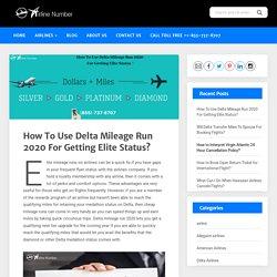 Delta Mileage Run 2020 For Getting Elite Status [1-855-737-8707]