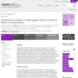 PLOS 12/06/17 Deltamethrin resistance in Aedes aegypti results in treatment failure in Merida, Mexico .
