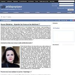 Aurore Delubriac : Arpenter les livres en les déchirant ?