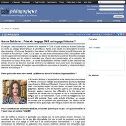 Aurore Delubriac : Faire du langage SMS un langage littéraire ?