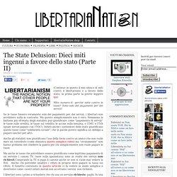The State Delusion: Dieci miti ingenui a favore dello stato (Parte II)