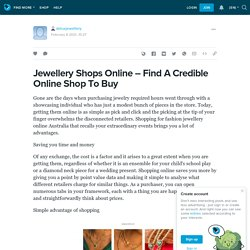 Jewellery Shops Online – Find A Credible Online Shop To Buy : deluxjewellery — LiveJournal