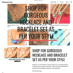 Deluxjewelry Store - Shop For Gorgeous Necklace And Bracelet Set As Per Your Style