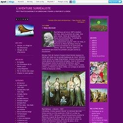 Paul Delvaux : L'aventure surréaliste