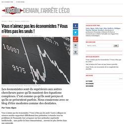 Demain, j'arrête l'éco - Vous n'aimez pas les économistes? Vous n'êtes pas les seuls! - Libération.fr
