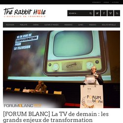 [FORUM BLANC] La TV de demain : les grands enjeux de transformation
