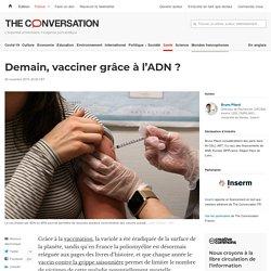 Demain, vacciner grâce àl'ADN?