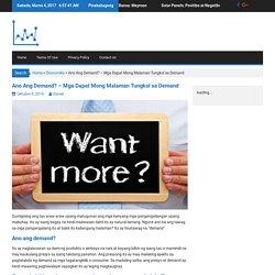Ano Ang Demand? – Mga Dapat Mong Malaman Tungkol sa Demand