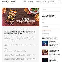 On-Demand Food Delivery App Development: How Much Does It Cost?