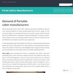 Demand of Portable cabin manufacturers – Porta Cabins Manufacturers