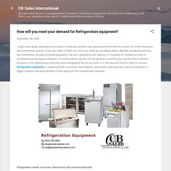 How will you meet your demand for Refrigeration equipment?