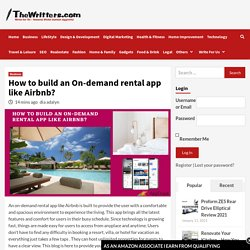 How to build an On-demand rental app like Airbnb? - The Writters