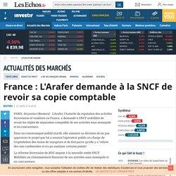 France : L'Arafer demande à la SNCF de revoir sa copie comptable, Actualité des marchés