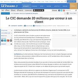 France : Le CIC demande 20 millions par erreur à un client