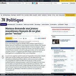"""Morano demande aux jeunes musulmans français de ne plus parler """""""