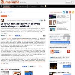 La MPAA demande si l'ACTA pourrait servir à bloquer... Wikileaks