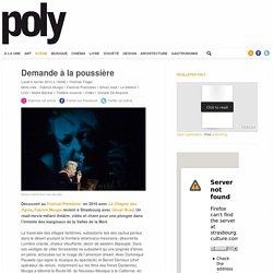 Demande à la poussière – Magazine Poly