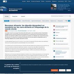 PARLEMENT EUROPEEN 25/11/14 Nouveaux aliments: les députés demandent un moratoire sur les nano-aliments et l'étiquetage de la viande clonée