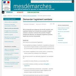 MES DEMARCHES 15/07/15 Demander l'agrément sanitaire