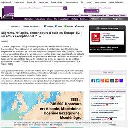 Migrants, réfugiés, demandeurs d'asile en Europe 3/3 : un afflux exceptionnel