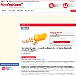 Cancer de la vessie : demandons des stocks sur les médicaments connus et efficaces !