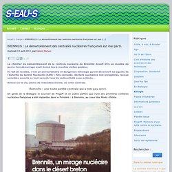 BRENNILIS : Le démantèlement des centrales nucléaires françaises est mal parti
