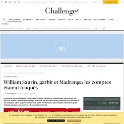 Comptes truqués de William Saurin et Madrange: vers un démantèlement? - Challenges.fr