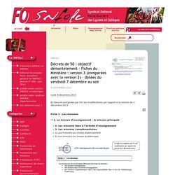 Décrets de 50 : objectif démantèlement - Fiches du Ministère : version 3 (comparées avec la version 2) - datées du vendredi 7 décembre au soir - snFOlc - Syndicat National FORCE OUVRIERE des Lycées et Collèges