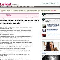 Béziers : démantèlement d'un réseau de prostitution roumain - SATOFE sur LePost.fr (13:39)