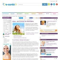 Nettoyage de sa peau au printemps : démaquillage, soins exfoliants, gommage, avec e-sante.fr