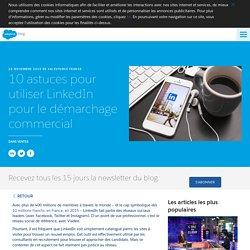 10 astuces pour utiliser LinkedIn pour le démarchage commercial - Salesforce Blog France
