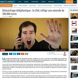 Démarchage téléphonique : la CNIL inflige une amende de 500 000 euros