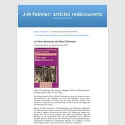La libre démarche de Mikel Dufrenne. « J-M Palmier: articles redécouverts