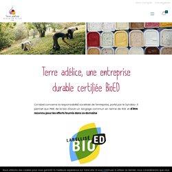 Une entreprise durable certifiée BioED