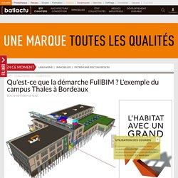 Qu'est-ce que la démarche FullBIM? L'exemple du campus Thales à Bordeaux - 02/11/16