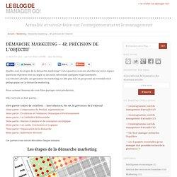 Démarche marketing – 4P, précision de l'objectif