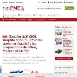 CICE, démarches et fiscalité : les propositions de Fillon, Macron et Le Pen