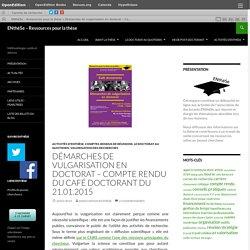 Démarches de vulgarisation en doctorat - Compte rendu du café doctorant du 21.01.2015