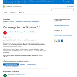 Démarrage lent de Windows 8.1