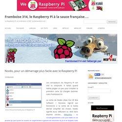 Noobs, pour un démarrage plus facile avec le Raspberry Pi