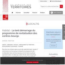 Le lent démarrage du programme de revitalisation des centres-bourgs. Michel Tendil. Localtis. Groupe Caisse des dépôts. www.caissedesdepotsdesterritoires.fr