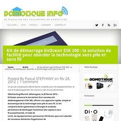 Kit de démarrage EnOcean ESK 300 : la solution de facilité pour aborder la technologie sans pile et sans fil