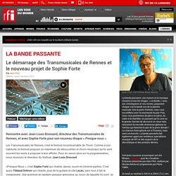 Le démarrage des Transmusicales de Rennes et le nouveau projet de Sophie Forte