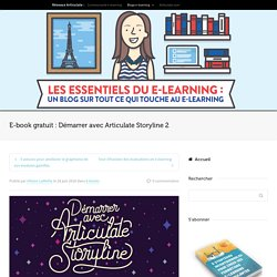 E-book gratuit : Démarrer avec Articulate Storyline 2
